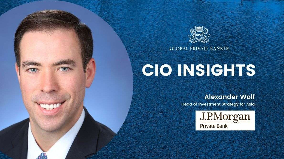 CIO Insights featuring Alexander Wolf, Head of Investment Strategy for Asia, J.P. Morgan Private Bank